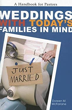 Weddings with Today's Families in Mind: A Handbook for Pastors 9780829817379