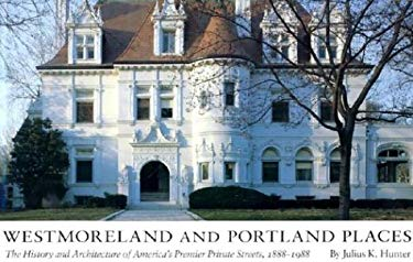 Westmoreland and Portland Places Westmoreland and Portland Places Westmoreland and Portland Places: The History and Architecture of America's Premier 9780826206770