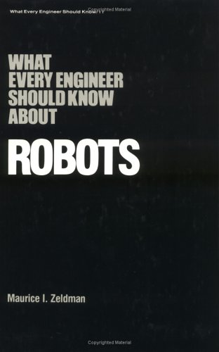 What Every Engineer Should Know about Robots 9780824771232