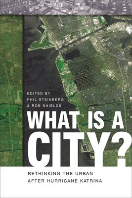 What Is a City?: Rethinking the Urban After Hurricane Katrina 9780820330945