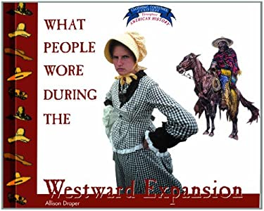 What People Wore During the Westward Expansion 9780823956678