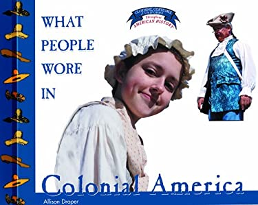 What People Wore in Colonial America 9780823956654