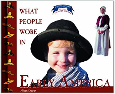What People Wore in Early America 9780823956647