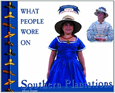 What People Wore on Southern Plantations 9780823956685
