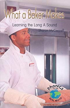 What a Baker Makes: Learning the Long A Sound 9780823982622