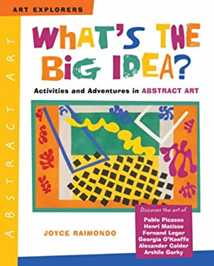 What's the Big Idea?: Activities and Adventures in Abstract Art 9780823099986