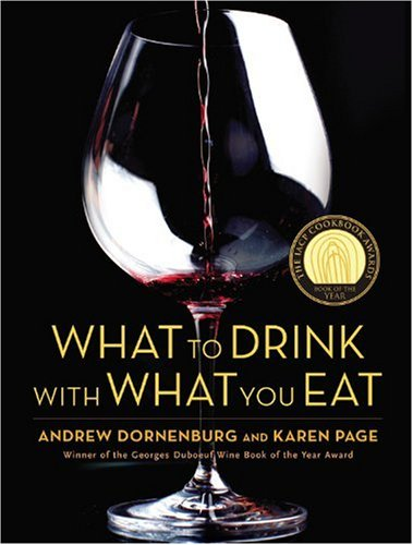 What to Drink with What You Eat: The Definitive Guide to Pairing Food with Wine, Beer, Spirits, Coffee, Tea - Even Water - Based on Expert Advice from 9780821257180