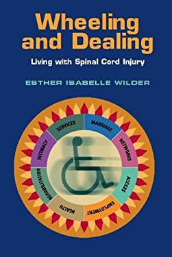 Wheeling and Dealing: Living with Spinal Cord Injury 9780826515346
