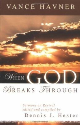 When God Breaks Through: Sermons on Revival by Vance Havner 9780825428739