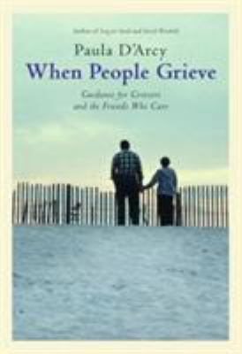 When People Grieve: The Power of Love in the Midst of Pain 9780824523398