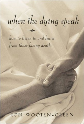 When the Dying Speak: How to Listen to and Learn from Those Facing Death 9780829416855