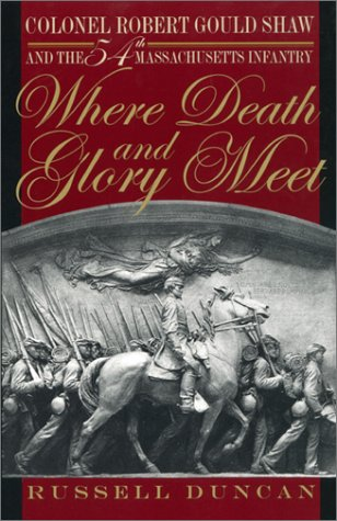 Where Death and Glory Meet: Colonel Robert Gould Shaw and the 54th Massachusetts Infantry 9780820321356
