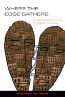 Where the Edge Gathers: Building a Community of Radical Inclusion 9780829816389