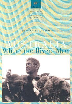 Where the Rivers Meet: New Writing from Australia 9780824831783