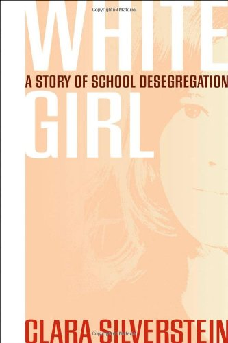 White Girl: A Story of School Desegregation 9780820326627