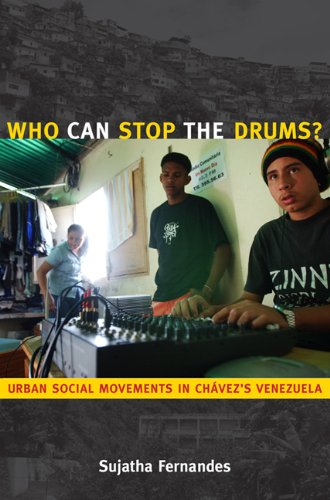 Who Can Stop the Drums?: Urban Social Movements in Chavez's Venezuela 9780822346777