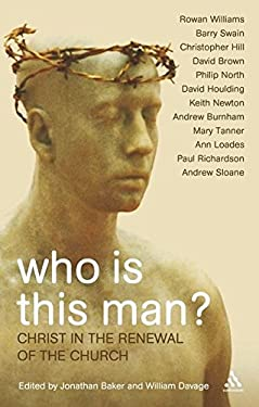 Who Is This Man?: Christ in the Renewal of the Church 9780826481573