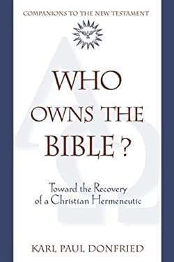 Who Owns the Bible?: Toward the Recovery of a Christian Hermeneutic 9780824523909