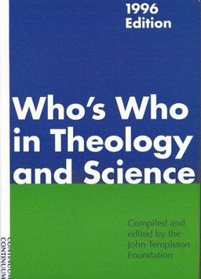 Who's Who in Theology and Science: An International Biographical and Bibliographical Guide to Individuals and Organizations Interested in the Interact 9780826408457