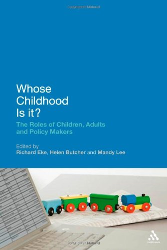 Whose Childhood Is It?: The Roles of Children, Adults, and Policy Makers 9780826499813