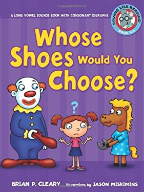 Whose Shoes Would You Choose?: A Long Vowel Sounds Book with Consonant Digraphs 9780822576402