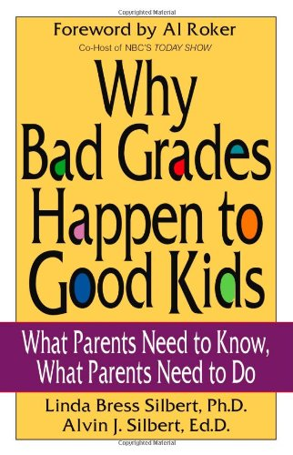 Why Bad Grades Happen to Good Kids: What Parents Need to Know, What Parents Need to Do 9780825305771