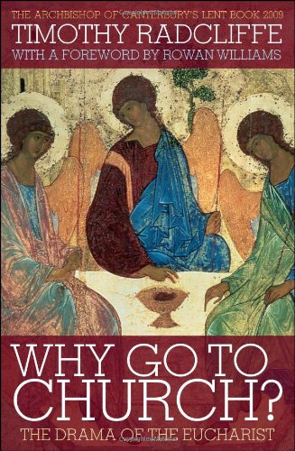 Why Go to Church?: The Drama of the Eucharist 9780826499561