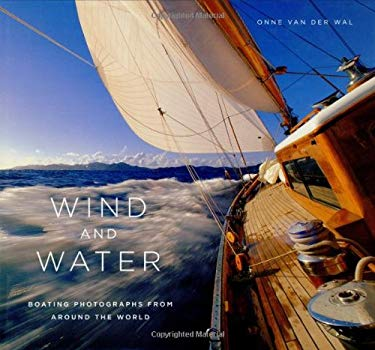 Wind and Water: Boating Photographs from Around the World 9780821228449
