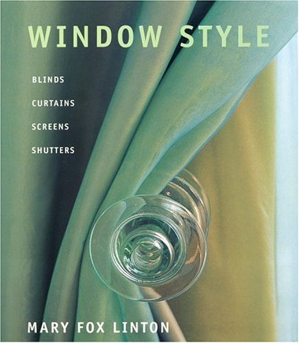 Window Style: Blinds, Curtains, Screens, and Shutters 9780821226599