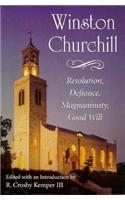 Winston Churchill : Resolution, Defiance, Magnanimity, Good Will