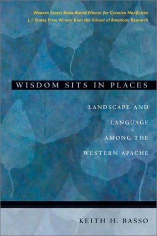 Wisdom Sits in Places: Landscape and Language Among the Western Apache 9780826317247