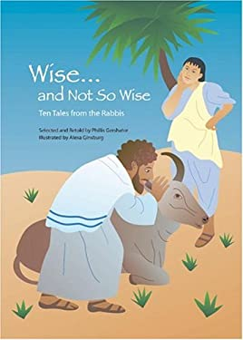 Wise... and Not So Wise: Ten Tales from the Rabbis 9780827607552