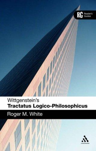Wittgenstein's Tractatus Logico-Philosophicus: A Reader's Guide 9780826486189