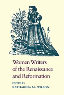 Women Writers of the Renaissance and Reformation 9780820308654