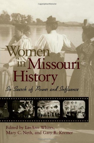 Women in Missouri History: In Search of Power and Influence 9780826215260