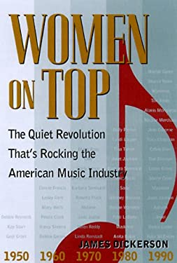 Women on Top: The Quiet Revolution That's Rocking the American Music Industry 9780823084890