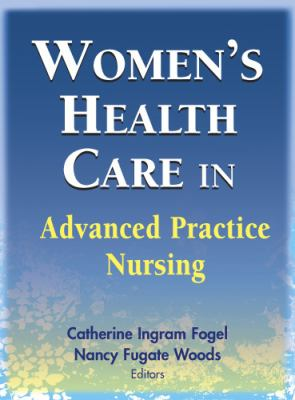 Women's Health Care in Advanced Practice Nursing 9780826102355