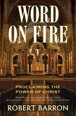 Word on Fire: Proclaiming the Power of Christ 9780824524531