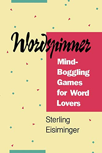 Wordspinner: Mind-Boggling Games for Word Lovers 9780822630104