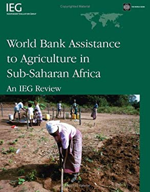 World Bank Assistance to Agriculture in Sub-Saharan Africa: An IEG Review 9780821373507