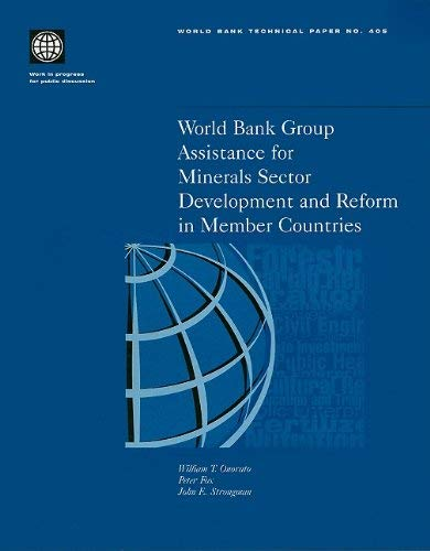World Bank Group Assistance for Minerals Sector Development and Reform in Member Countries 9780821342039