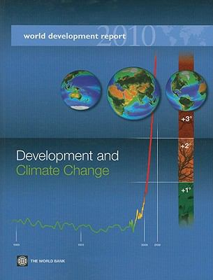 World Development Report: Development and Climate Change 9780821379875