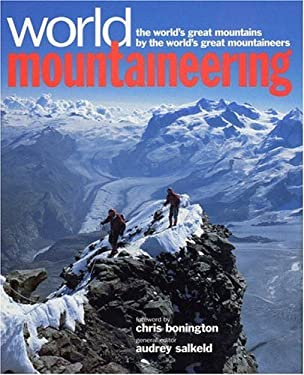 World Mountaineering: The World's Great Mountains by the World's Great Mountaineers 9780821225028