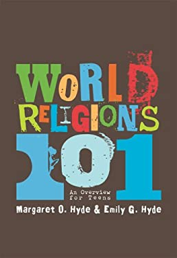 World Religions 101: An Overview for Teens 9780822575184