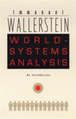 World-Systems Analysis: An Introduction 9780822334422