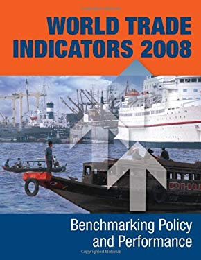 World Trade Indicators: Benchmarking Policy and Performance [With CDROM] 9780821375679