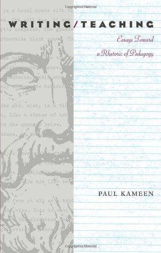 Writing/Teaching: Essays Toward a Rhetoric of Pedagogy 9780822957232