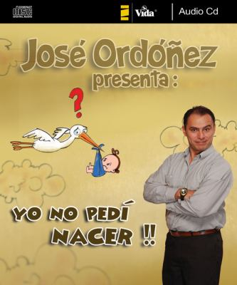 Yo No Pedi Nacer!! 9780829756586