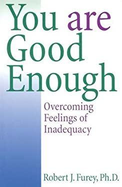 You Are Good Enough: Overcoming Feelings of Inadequacy 9780824519575