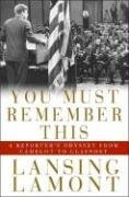 You Must Remember This: A Reporter's Odyssey from Camelot to Glasnost 9780825305832